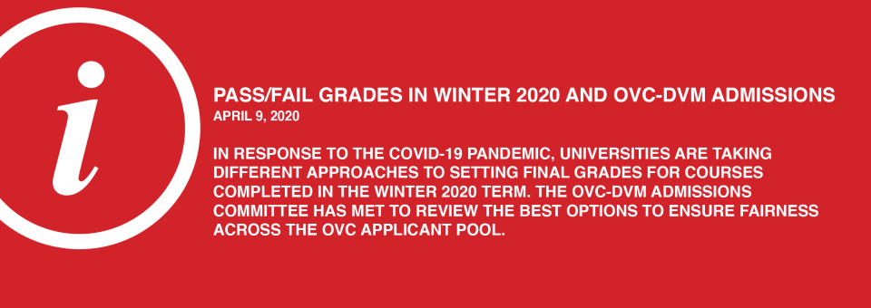 Pass/Fail Grades in Winter 2020 and OVC-DVM Admissions